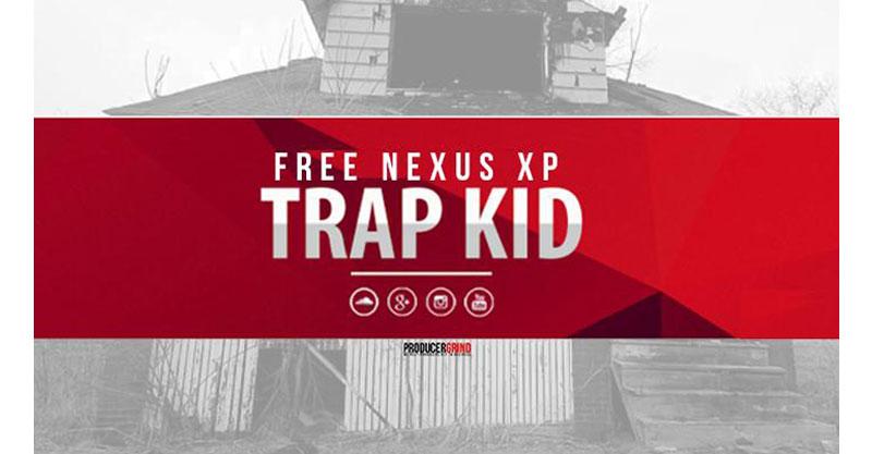 "The ""Trap Kid"" Free Nexus XP (97 Presets)"