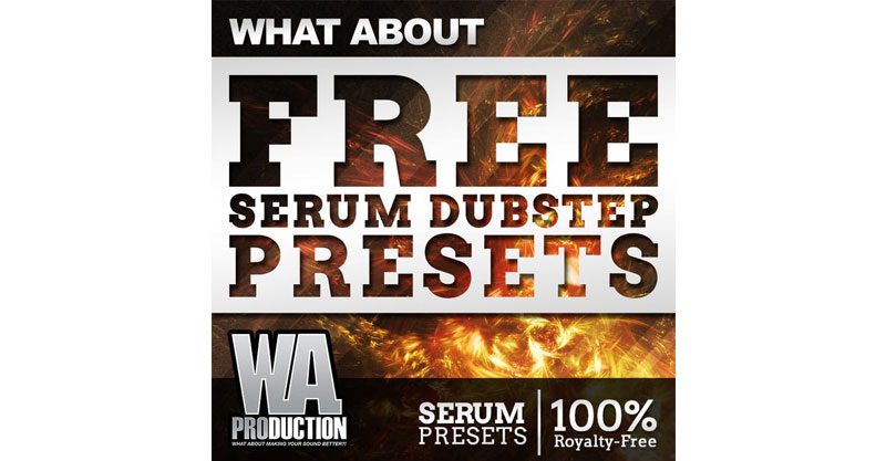 Free Serum Dubstep Presets by W. A. Production