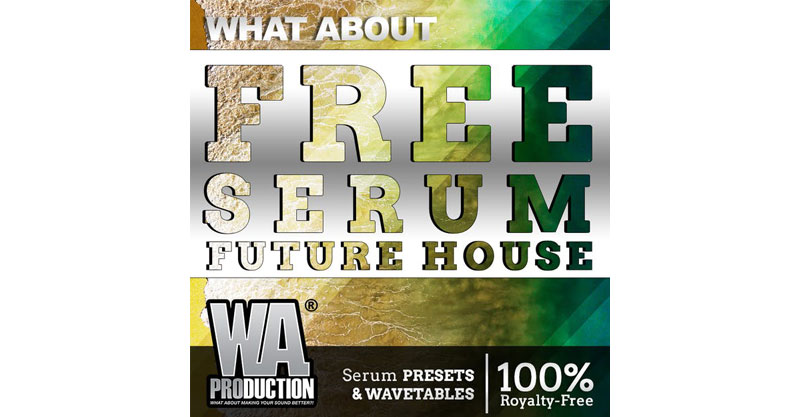 Free Serum Future House by W. A. Production
